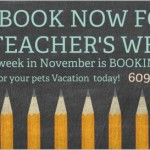 Reserve Your Furry Family's Vacation for Teachers Week 2015
