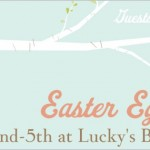 Lucky's B&B Easter Egg Hunt – April 2nd to 5th